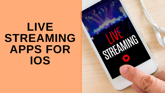Live Streaming Apps for iOS